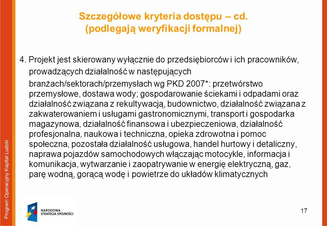 Szczegółowe kryteria dostępu – cd. (podlegają weryfikacji formalnej) 4.