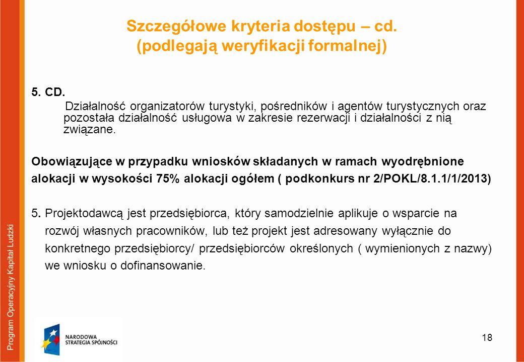 Szczegółowe kryteria dostępu – cd. (podlegają weryfikacji formalnej) 5.