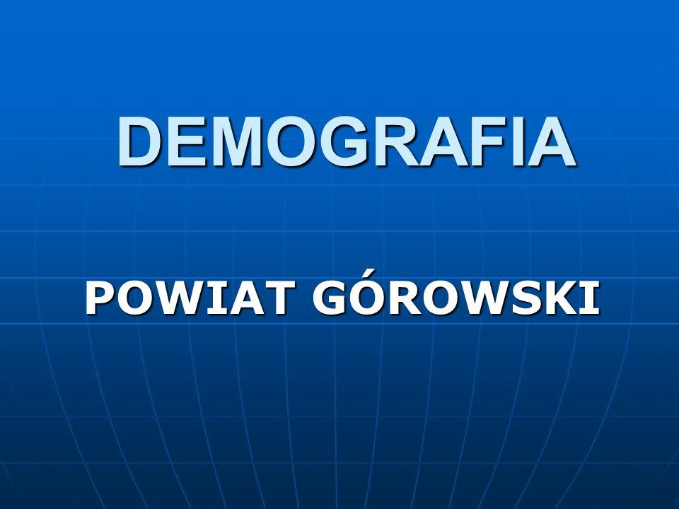 DEMOGRAFIA POWIAT GÓROWSKI