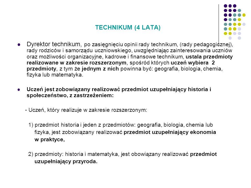 TECHNIKUM (4 LATA) Dyrektor technikum, po zasięgnięciu opinii rady technikum, (rady pedagogicznej), rady rodziców i samorządu uczniowskiego, uwzględni