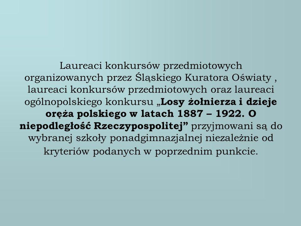 Laureaci konkursów przedmiotowych organizowanych przez Śląskiego Kuratora Oświaty, laureaci konkursów przedmiotowych oraz laureaci ogólnopolskiego kon