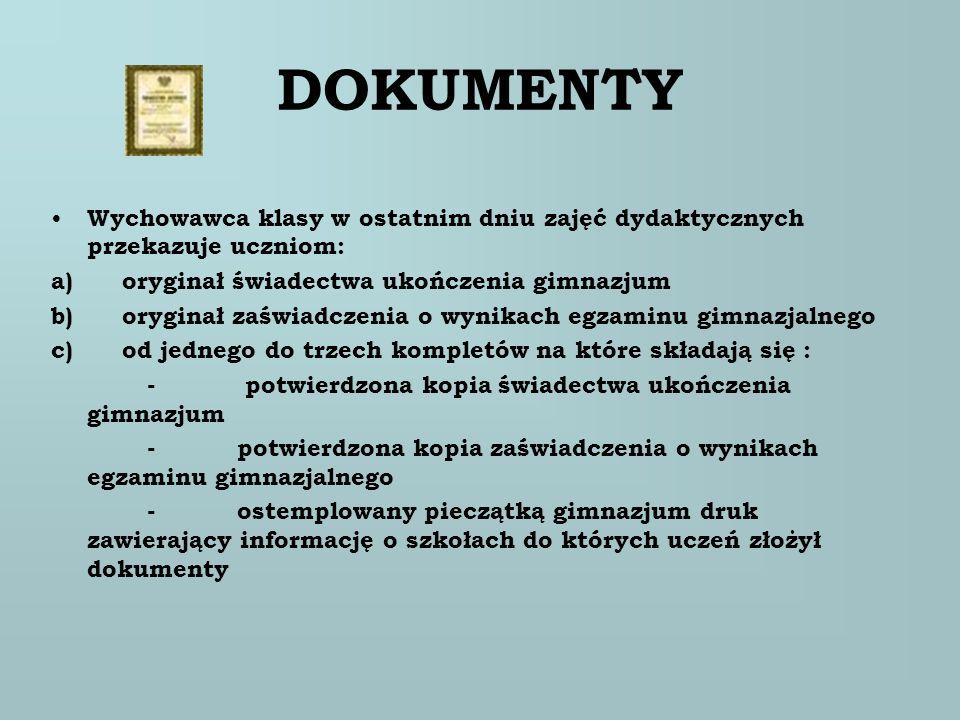 DOKUMENTY Wychowawca klasy w ostatnim dniu zajęć dydaktycznych przekazuje uczniom: a) oryginał świadectwa ukończenia gimnazjum b) oryginał zaświadczen