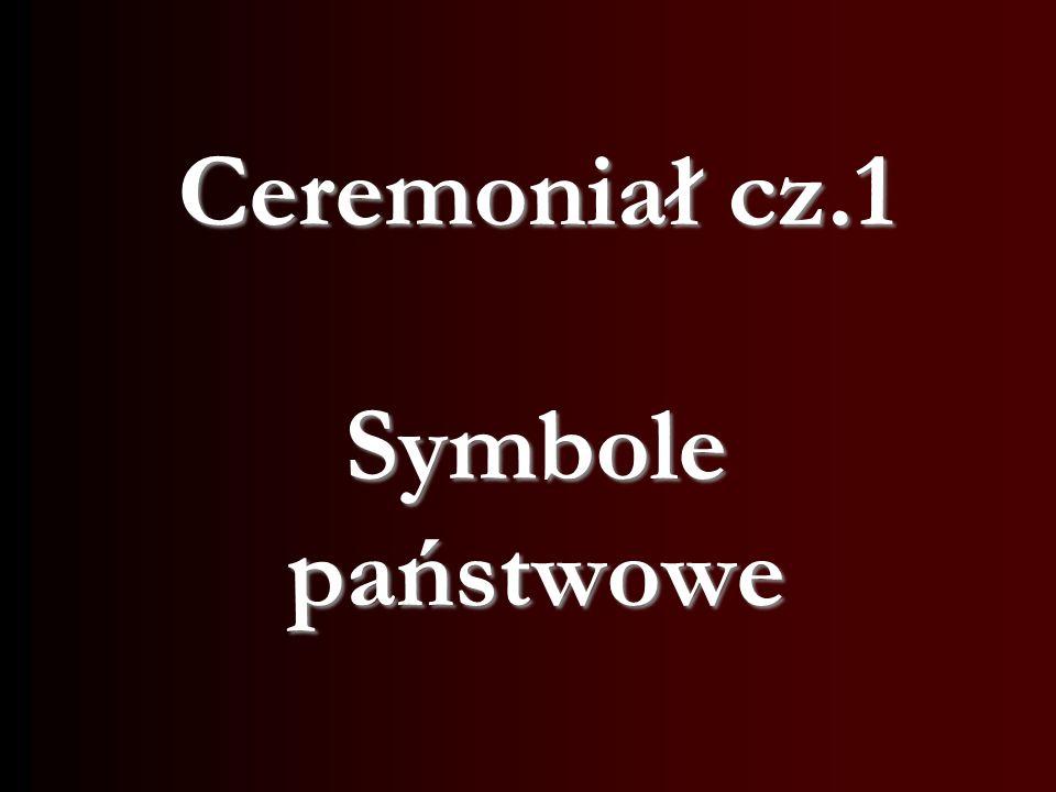 Protokół dyplomatyczny - Wykład 2 Symbolami suwerenności państwa są: 1.