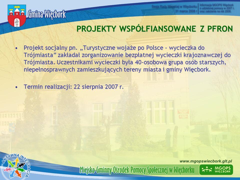 PROJEKTY WSPÓŁFIANSOWANE Z PFRON Projekt socjalny pn. Turystyczne wojaże po Polsce – wycieczka do Trójmiasta zakładał zorganizowanie bezpłatnej wyciec