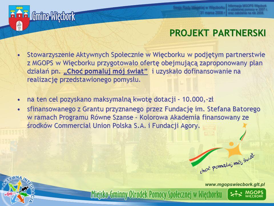 PROJEKT PARTNERSKI Stowarzyszenie Aktywnych Społecznie w Więcborku w podjętym partnerstwie z MGOPS w Więcborku przygotowało ofertę obejmującą zapropon