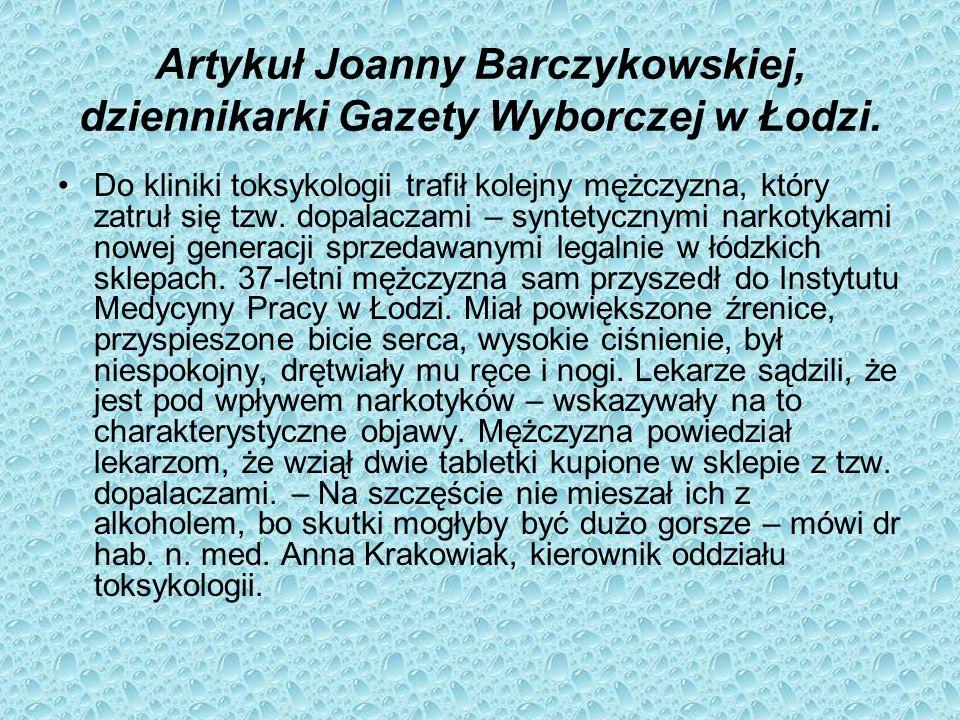 Artykuł Joanny Barczykowskiej, dziennikarki Gazety Wyborczej w Łodzi. Do kliniki toksykologii trafił kolejny mężczyzna, który zatruł się tzw. dopalacz