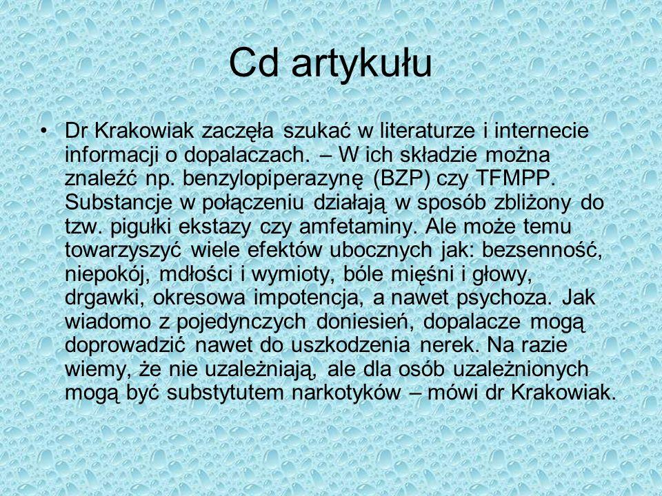 Cd artykułu Dr Krakowiak zaczęła szukać w literaturze i internecie informacji o dopalaczach. – W ich składzie można znaleźć np. benzylopiperazynę (BZP