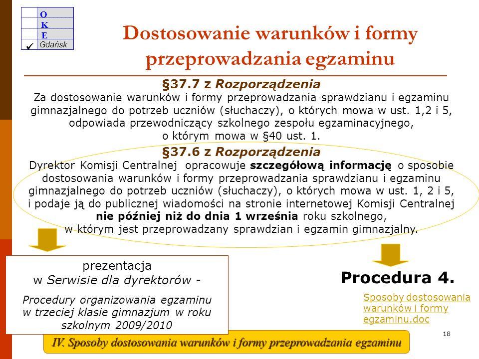O K E Gdańsk 17 Stwierdzanie uprawnień finalistów/laureatów olimpiad przedmiotowych lub laureatów konkursów przedmiotowych zwolnienie z odpowiedniej części egzaminu od 1 września 2009 do dnia egzaminu na podstawie zaświadczeń o uzyskaniu tytułu laureata/finalisty PSZE w zaświadczeniach o wynikach maksymalna liczba punktów w danej części egzaminu w trakcie nauki w gimnazjum Podstawa prawna: § 39.1, DzU z 2007 r., § 39.1, DzU z 2007 r., nr 83, poz.