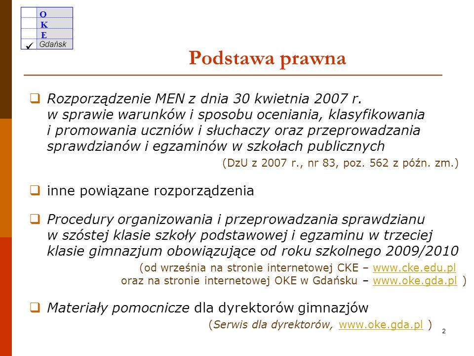 O K E Gdańsk Organizacja i przeprowadzenie egzaminu gimnazjalnego w kwietniu 2010 roku Szkolenie dla przewodniczących szkolnych zespołów egzaminacyjny