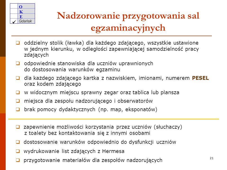 O K E Gdańsk 20 Zmiana organizacyjna po 8 lutego niezwłocznie przysłać do OKE w Gdańsku faks z informacją o zmianie z jej uzasadnieniem wysłać drogą e