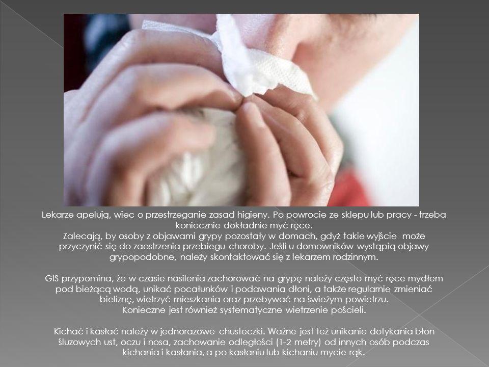 Lekarze apelują, wiec o przestrzeganie zasad higieny.