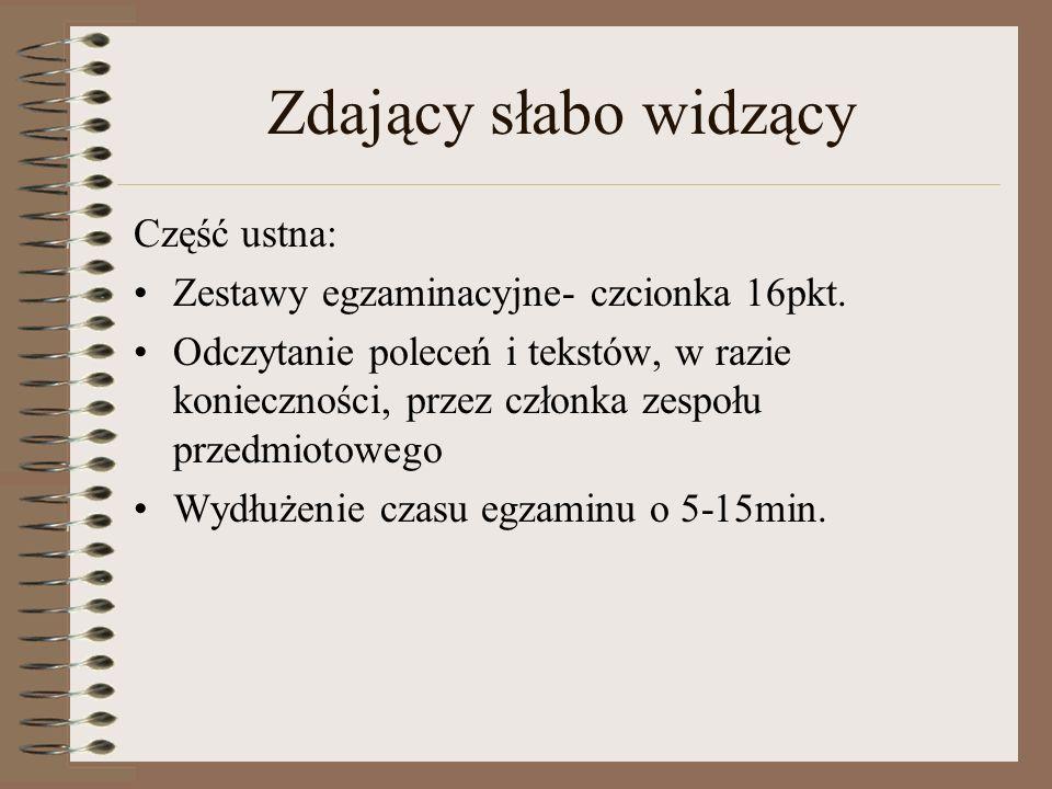 Zdający słabo widzący Część ustna: Zestawy egzaminacyjne- czcionka 16pkt.