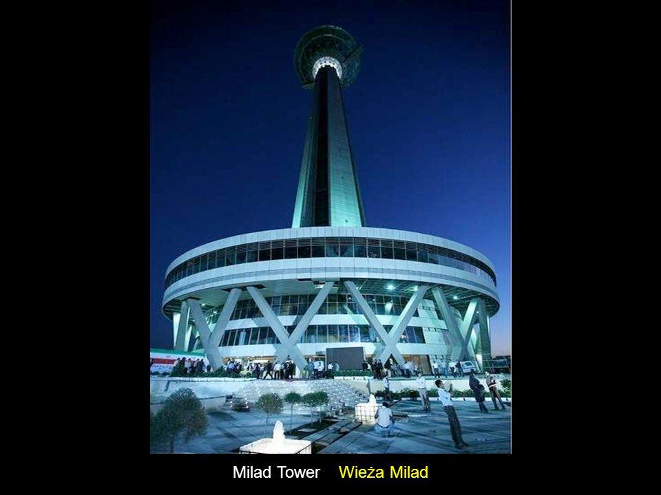 Milad Tower is the world's fourth highest telecommunication tower Wieża Milad jest czwartą co do wysokości wieżą telekomunikacyjną świata