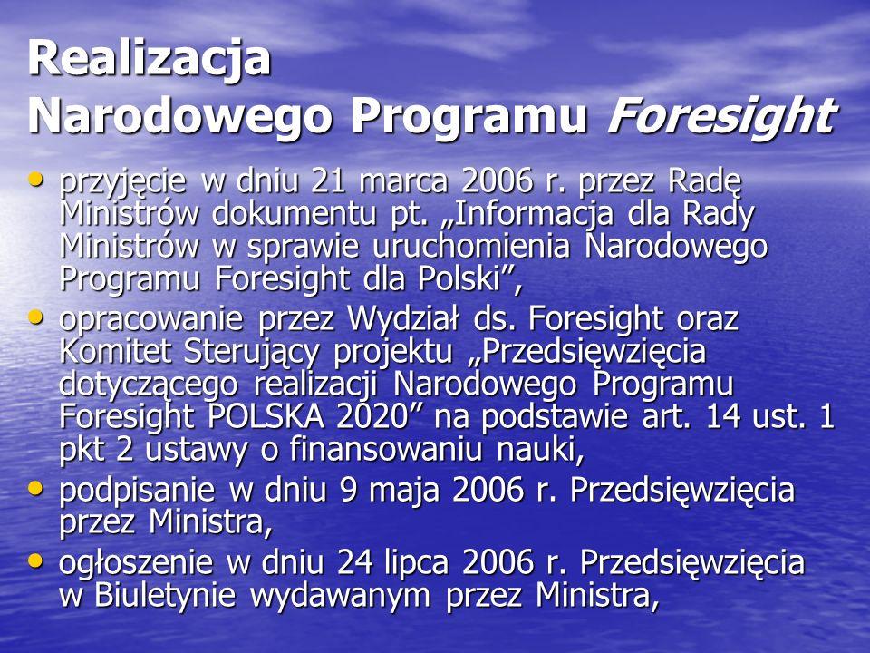 Realizacja Narodowego Programu Foresight przyjęcie w dniu 21 marca 2006 r.