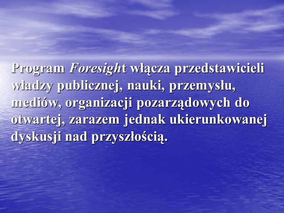 Program Foresight włącza przedstawicieli władzy publicznej, nauki, przemysłu, mediów, organizacji pozarządowych do otwartej, zarazem jednak ukierunkowanej dyskusji nad przyszłością.