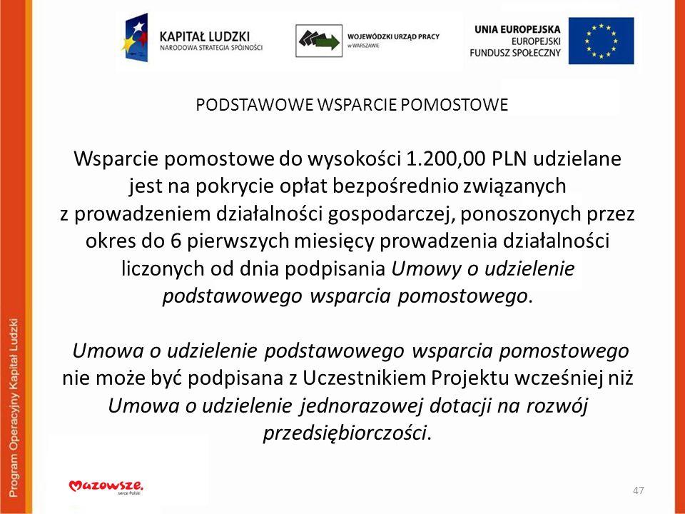 Wsparcie pomostowe do wysokości 1.200,00 PLN udzielane jest na pokrycie opłat bezpośrednio związanych z prowadzeniem działalności gospodarczej, ponosz