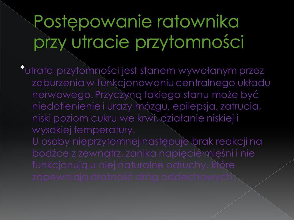 * utrata przytomności jest stanem wywołanym przez zaburzenia w funkcjonowaniu centralnego układu nerwowego. Przyczyną takiego stanu może być niedotlen