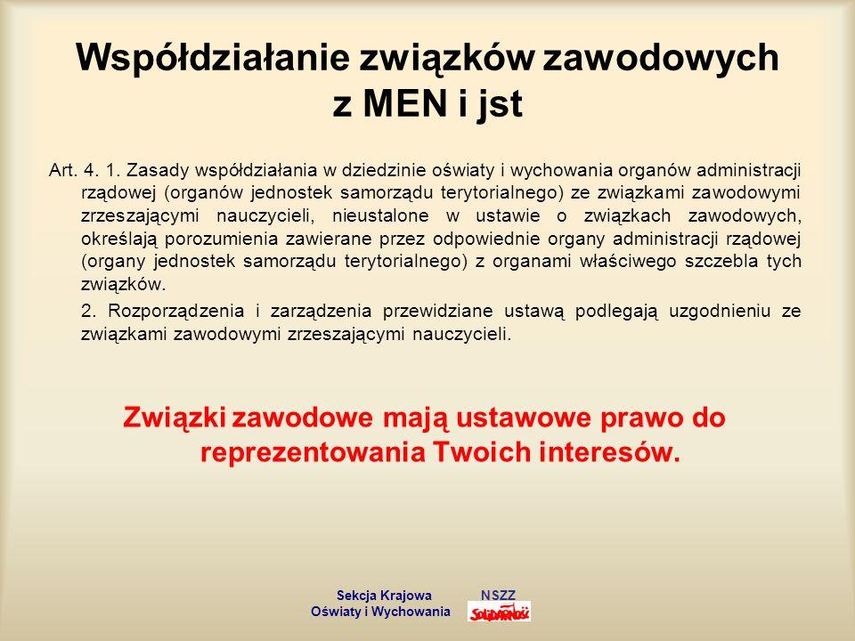 Współdziałanie związków zawodowych z MEN i jst Art. 4. 1. Zasady współdziałania w dziedzinie oświaty i wychowania organów administracji rządowej (orga