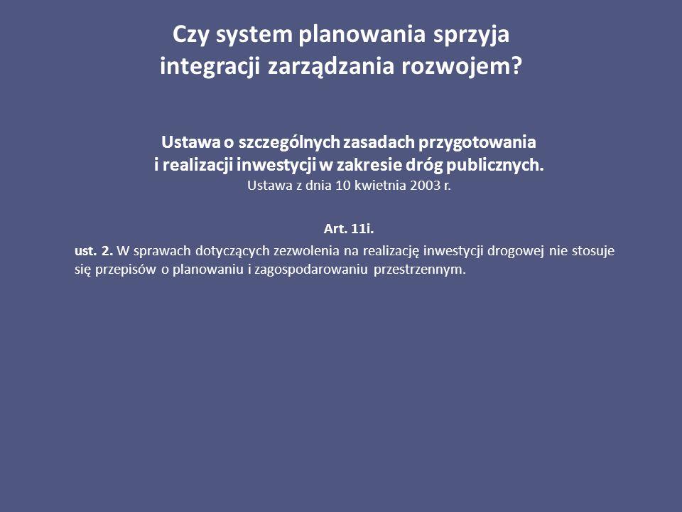 Czy system planowania sprzyja integracji zarządzania rozwojem? Ustawa o szczególnych zasadach przygotowania i realizacji inwestycji w zakresie dróg pu
