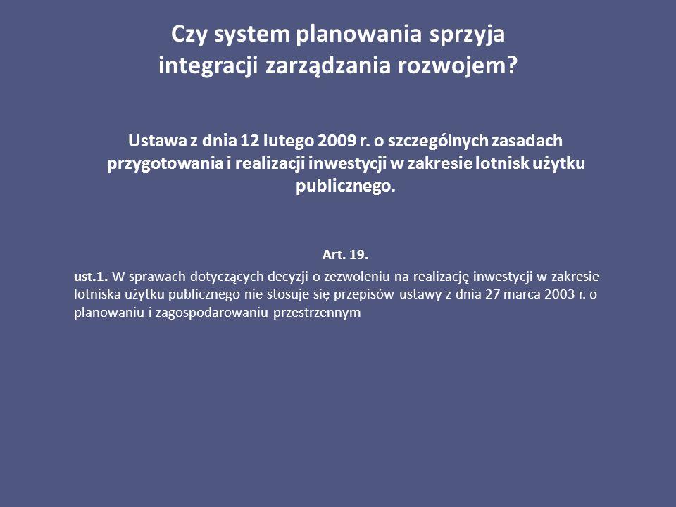 Czy system planowania sprzyja integracji zarządzania rozwojem? Ustawa z dnia 12 lutego 2009 r. o szczególnych zasadach przygotowania i realizacji inwe