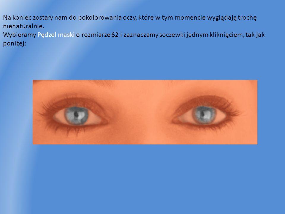 Na koniec zostały nam do pokolorowania oczy, które w tym momencie wyglądają trochę nienaturalnie. Wybieramy Pędzel maski o rozmiarze 62 i zaznaczamy s