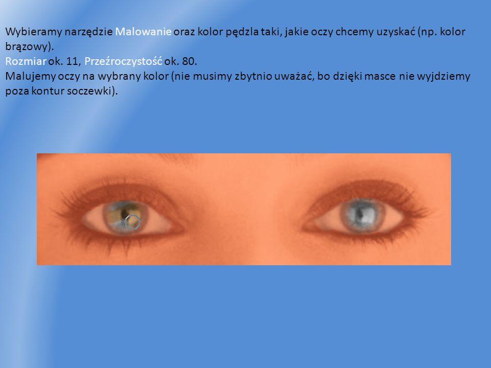 Wybieramy narzędzie Malowanie oraz kolor pędzla taki, jakie oczy chcemy uzyskać (np. kolor brązowy). Rozmiar ok. 11, Przeźroczystość ok. 80. Malujemy