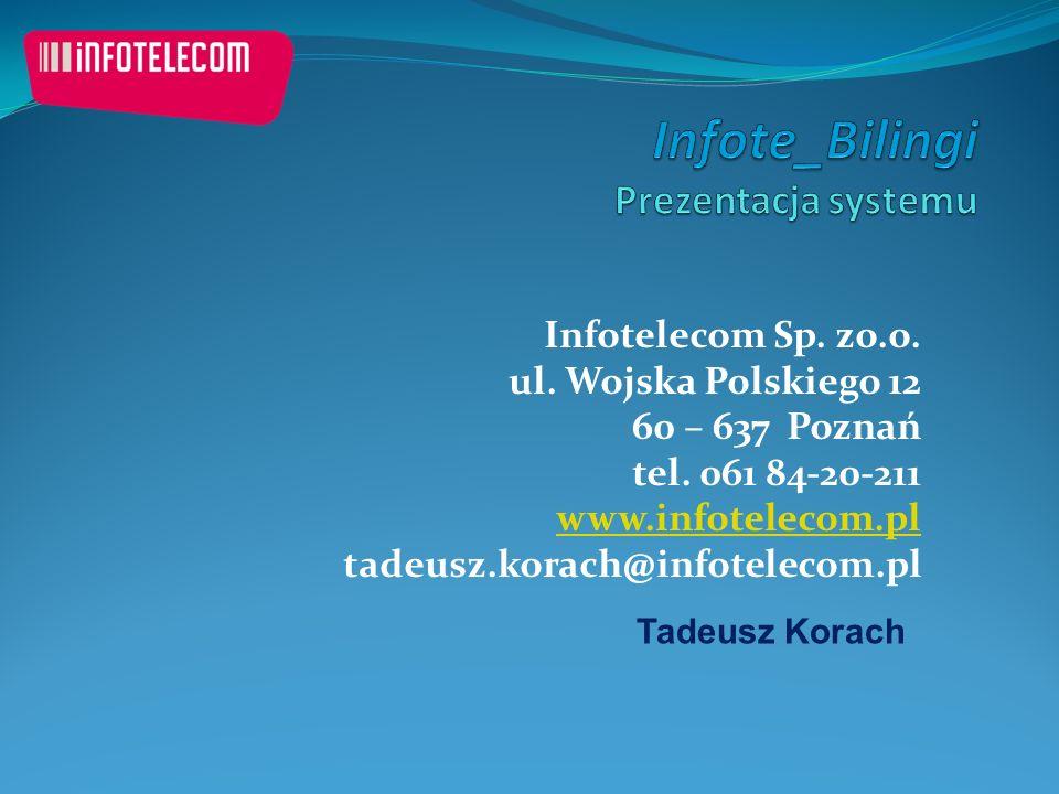 Infotelecom Sp. zo.o. ul. Wojska Polskiego 12 60 – 637 Poznań tel.