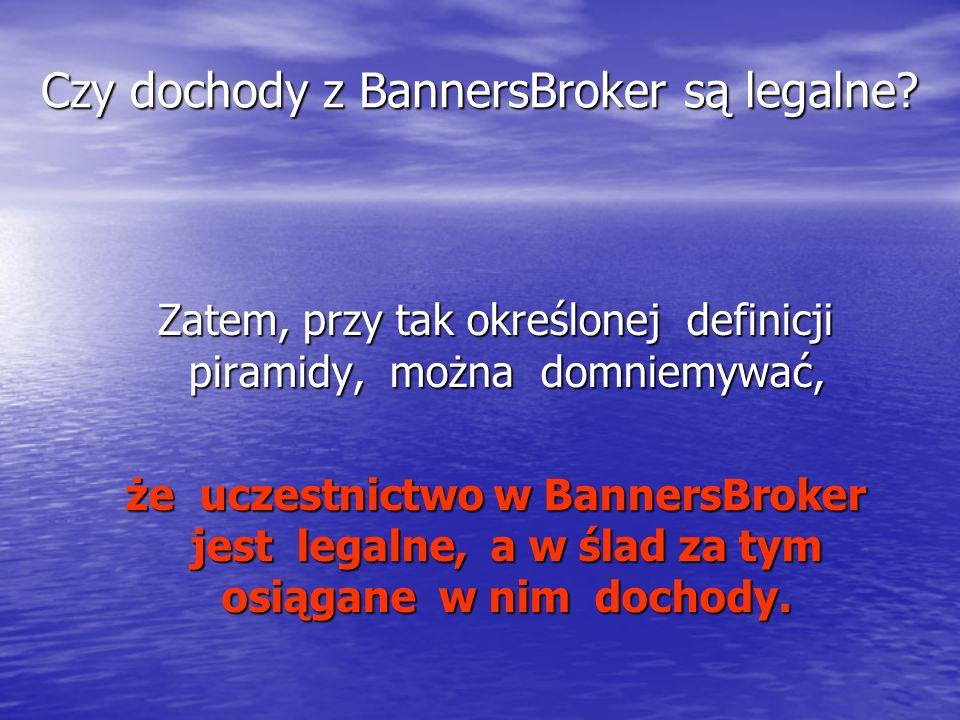 Czy dochody z BannersBroker są legalne.