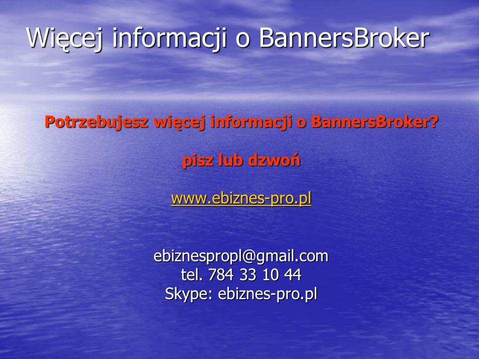 Więcej informacji o BannersBroker Potrzebujesz więcej informacji o BannersBroker.