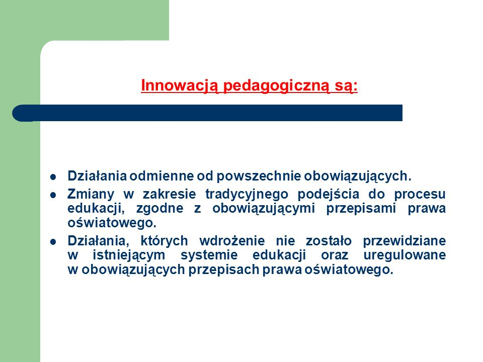 d ) Zgodą autora lub zespołu autorskiego na prowadzenie innowacji pedagogicznej w szkole/placówce.