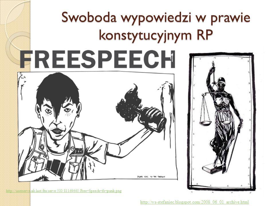 Swoboda wypowiedzi w prawie konstytucyjnym RP http://ws-stefaniec.blogspot.com/2008_06_01_archive.html http://userserve-ak.last.fm/serve/500/81169665/