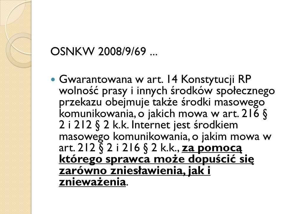 OSNKW 2008/9/69... Gwarantowana w art. 14 Konstytucji RP wolność prasy i innych środków społecznego przekazu obejmuje także środki masowego komunikowa