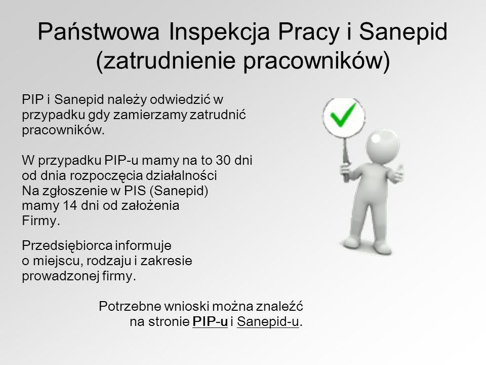 Państwowa Inspekcja Pracy i Sanepid (zatrudnienie pracowników) PIP i Sanepid należy odwiedzić w przypadku gdy zamierzamy zatrudnić pracowników. W przy