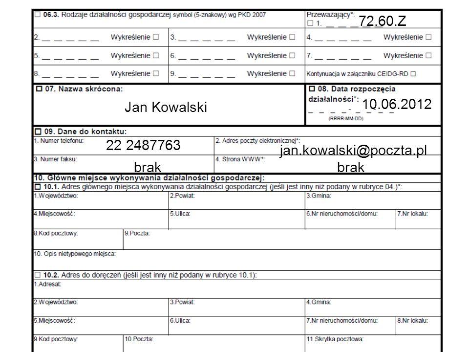 72.60.Z Jan Kowalski 10.06.2012 22 2487763 jan.kowalski@poczta.pl brak