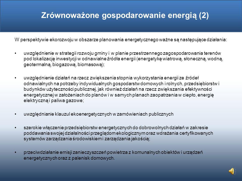 Pakiet klimatyczny 3 x 20 Polityka Energetyczna Polski do 2030 r. prognozuje, iż w warunkach polskich decydujące znaczenie w kontekście osiągnięcia te
