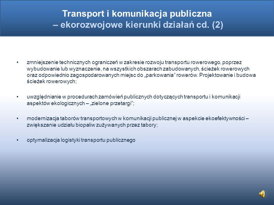 uzyskanie przez wszystkie eksploatowane środki transportu (kołowego, kolejowego, wodnego - w tym morskiego, lotniczego i rurociągowego), a także przez