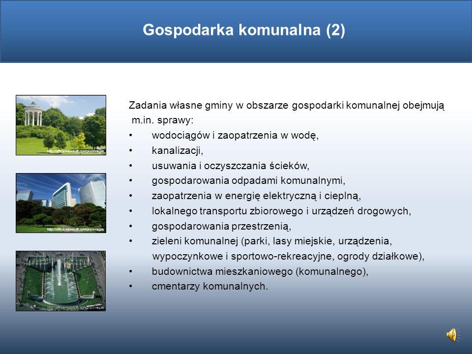 Zadania własne gminy w obszarze gospodarki komunalnej obejmują m.in.
