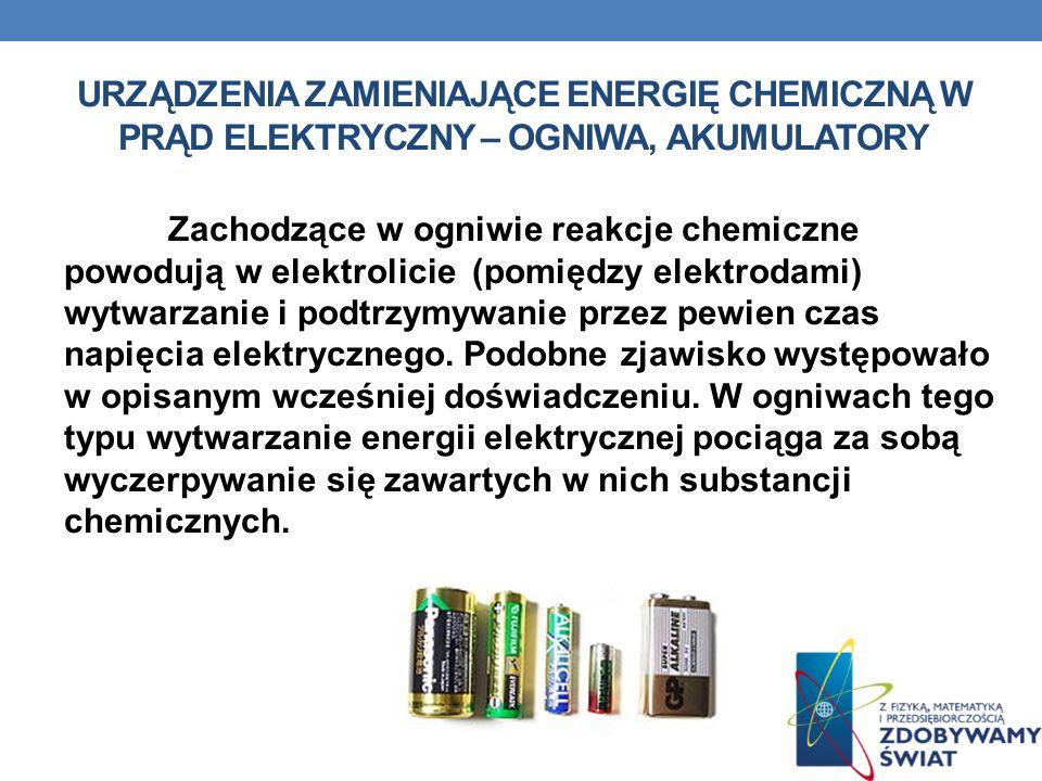 Zachodzące w ogniwie reakcje chemiczne powodują w elektrolicie (pomiędzy elektrodami) wytwarzanie i podtrzymywanie przez pewien czas napięcia elektryc