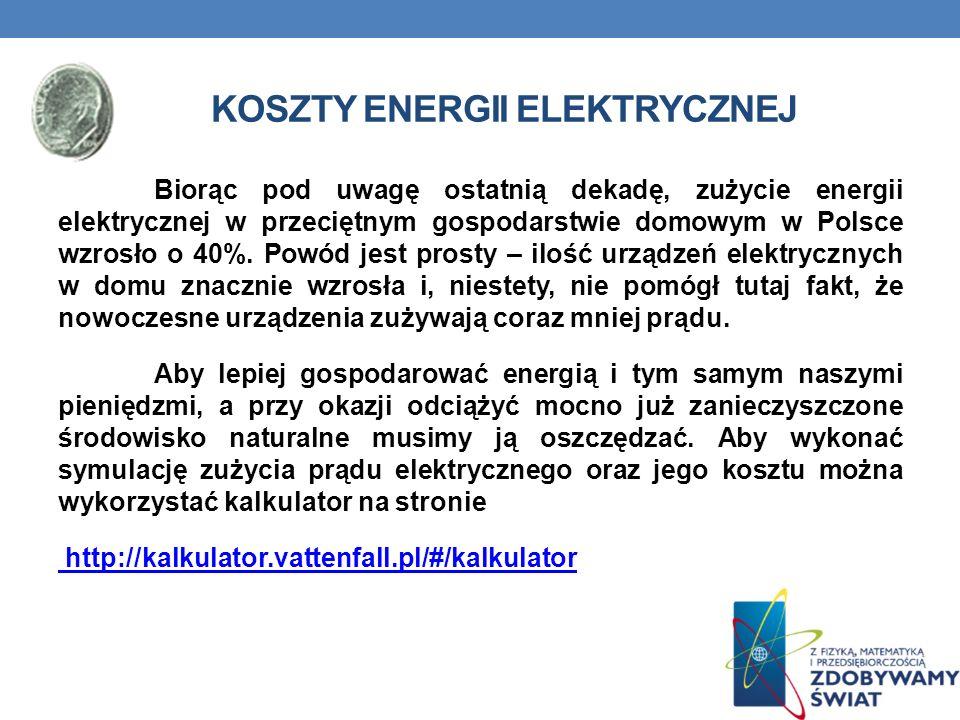 KOSZTY ENERGII ELEKTRYCZNEJ Biorąc pod uwagę ostatnią dekadę, zużycie energii elektrycznej w przeciętnym gospodarstwie domowym w Polsce wzrosło o 40%.