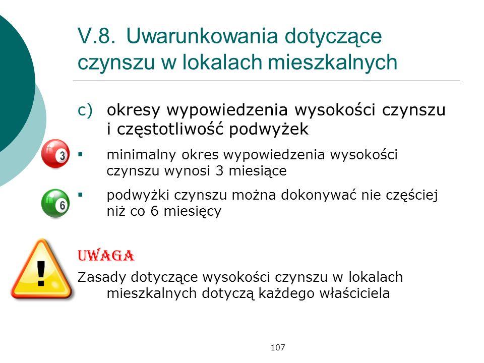 107 V.8.Uwarunkowania dotyczące czynszu w lokalach mieszkalnych c)okresy wypowiedzenia wysokości czynszu i częstotliwość podwyżek minimalny okres wypo