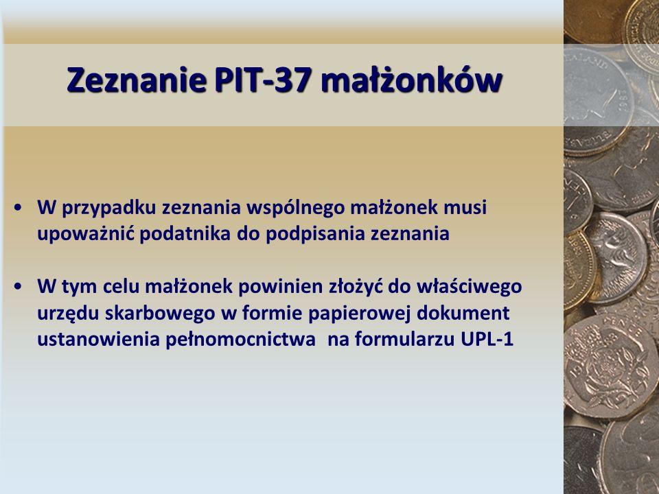 Zeznanie PIT-37 małżonków W przypadku zeznania wspólnego małżonek musi upoważnić podatnika do podpisania zeznania W tym celu małżonek powinien złożyć
