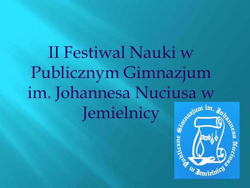 II Festiwal Nauki w Publicznym Gimnazjum im. Johannesa Nuciusa w Jemielnicy