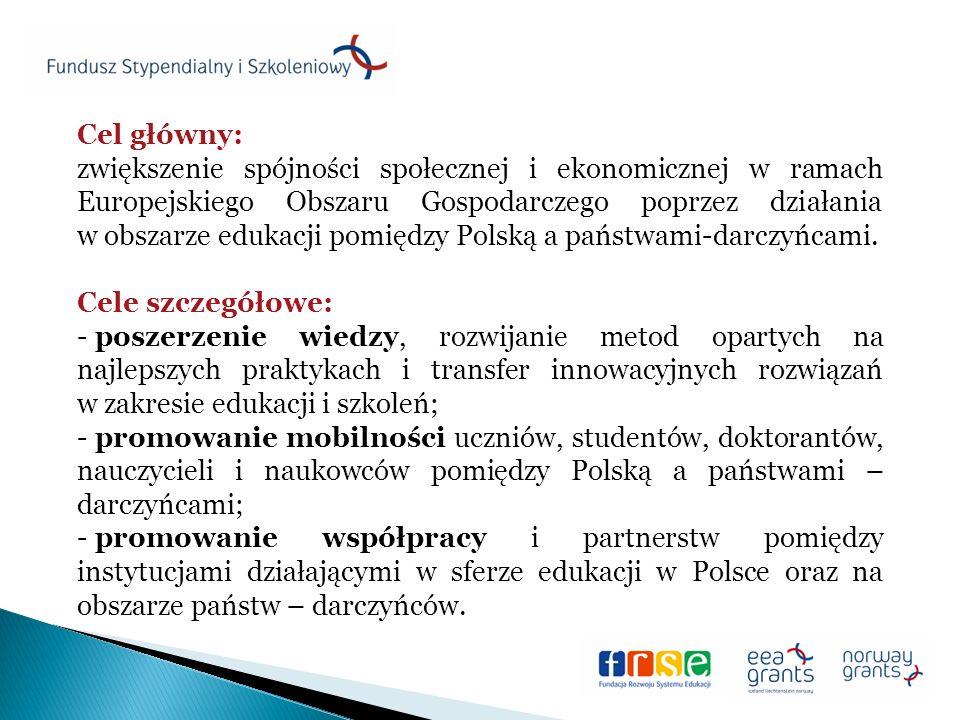 Cel główny: zwiększenie spójności społecznej i ekonomicznej w ramach Europejskiego Obszaru Gospodarczego poprzez działania w obszarze edukacji pomiędzy Polską a państwami-darczyńcami.