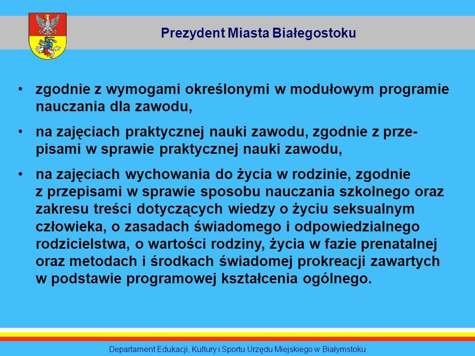 Prezydent Miasta Białegostoku Departament Edukacji, Kultury i Sportu Urzędu Miejskiego w Białymstoku zgodnie z wymogami określonymi w modułowym progra
