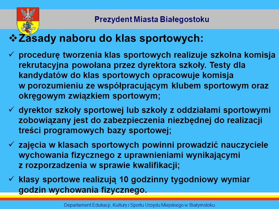 Prezydent Miasta Białegostoku Departament Edukacji, Kultury i Sportu Urzędu Miejskiego w Białymstoku Zasady naboru do klas sportowych: procedurę tworz