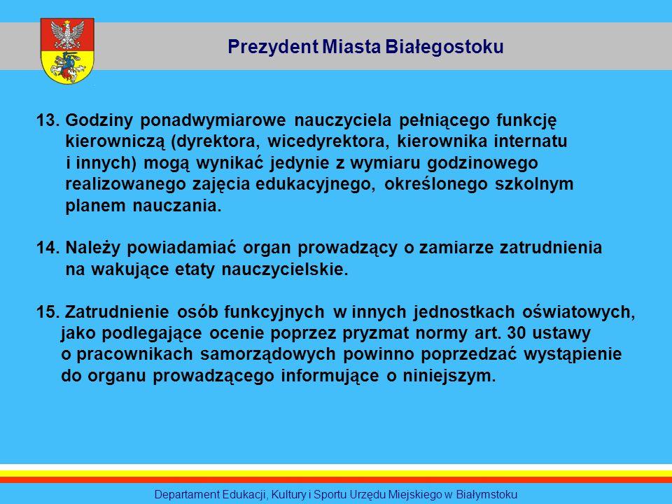 Prezydent Miasta Białegostoku Departament Edukacji, Kultury i Sportu Urzędu Miejskiego w Białymstoku 13. Godziny ponadwymiarowe nauczyciela pełniącego