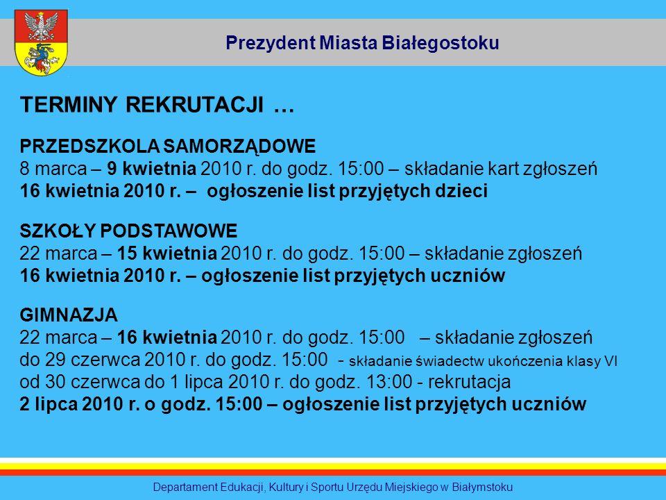 Prezydent Miasta Białegostoku Departament Edukacji, Kultury i Sportu Urzędu Miejskiego w Białymstoku TERMINY REKRUTACJI … PRZEDSZKOLA SAMORZĄDOWE 8 ma