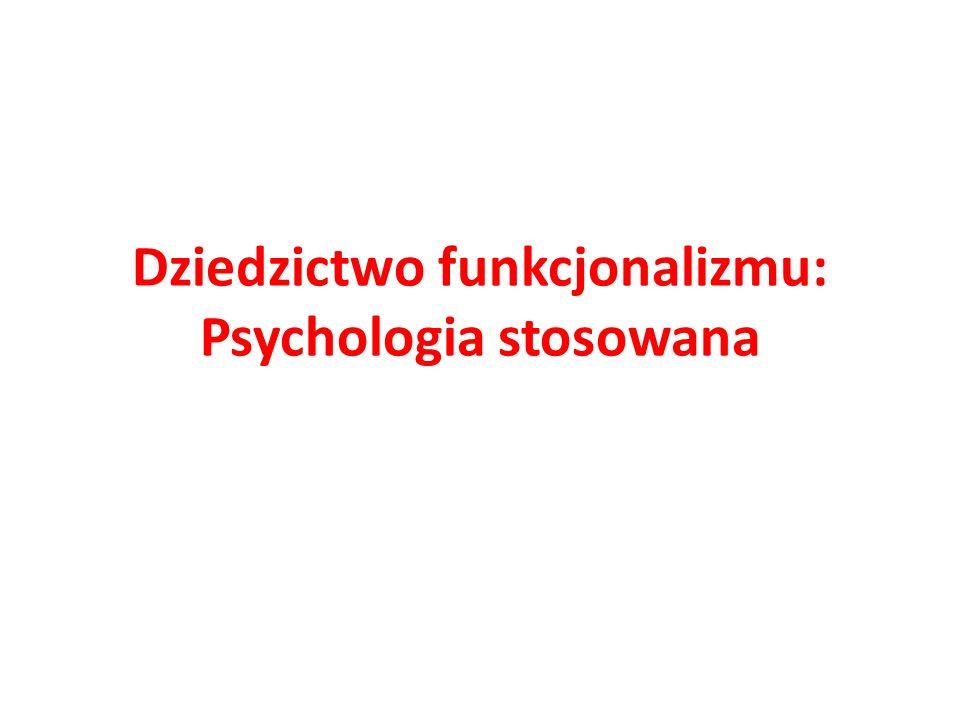Dziedzictwo funkcjonalizmu: Psychologia stosowana