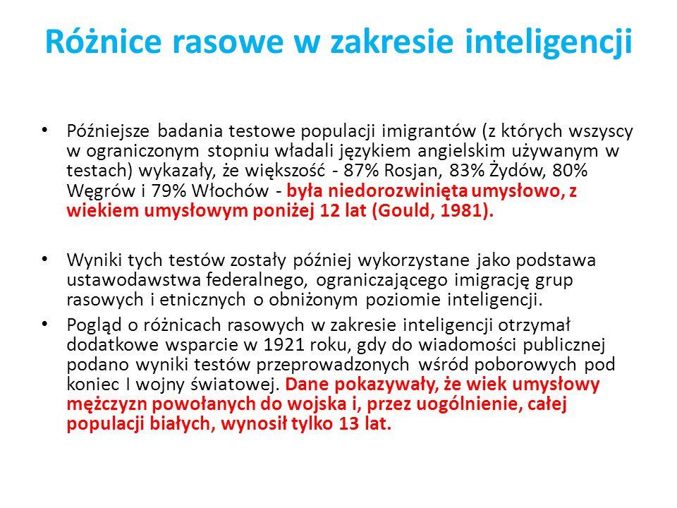 Różnice rasowe w zakresie inteligencji Późniejsze badania testowe populacji imigrantów (z których wszyscy w ograniczonym stopniu władali językiem angi