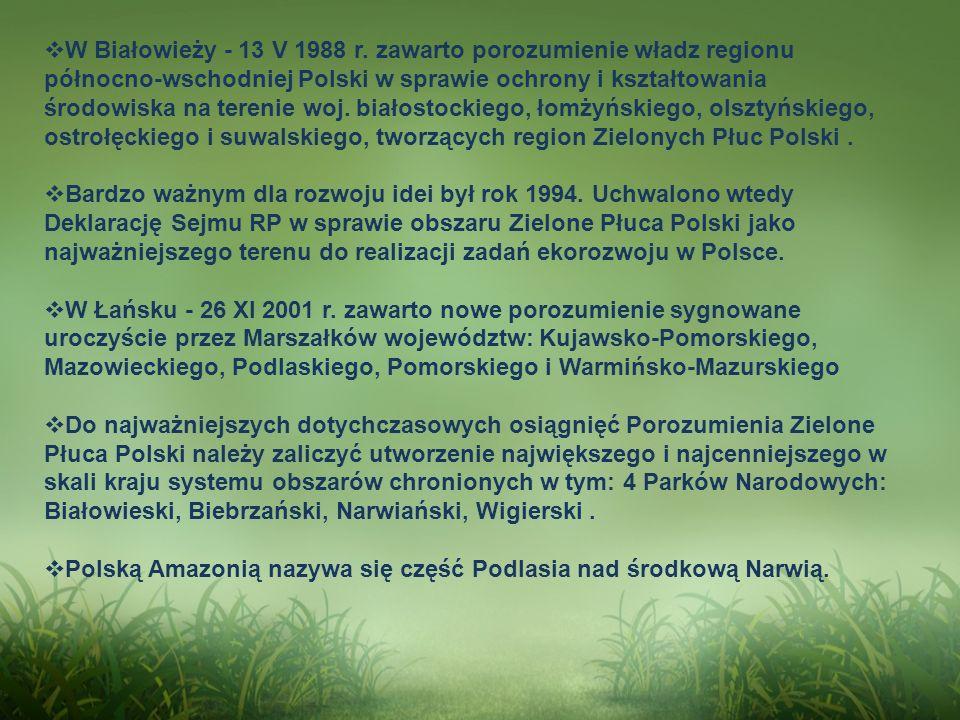 W Białowieży - 13 V 1988 r. zawarto porozumienie władz regionu północno-wschodniej Polski w sprawie ochrony i kształtowania środowiska na terenie woj.